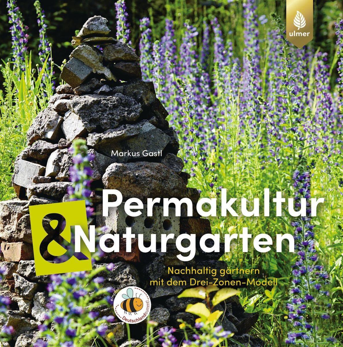 Permakultur und Naturgarten von Markus Gastl, © Ulmer Verlag