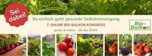 7. Online Bio-Balkon Kongress – So einfach geht gesunde Selbstversorgung!