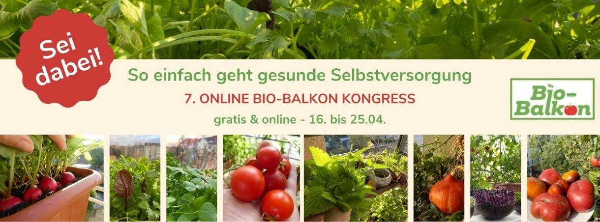 You are currently viewing 7. Online Bio-Balkon Kongress – So einfach geht gesunde Selbstversorgung!